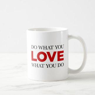 Faites ce que vous aiment, amour ce que vous mug