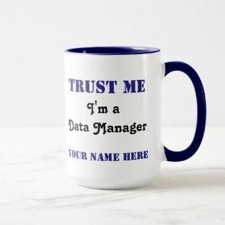 Faites confiance au directeur de données mug