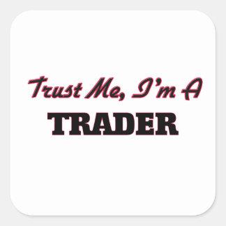 Faites confiance que je je suis un commerçant sticker carré