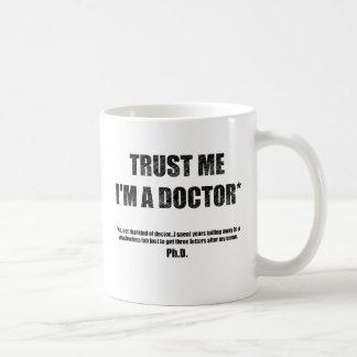 Faites confiance que je je suis une tasse de PhD