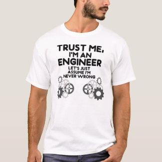 Faites- confiancemoi Im un ingénieur T-shirt