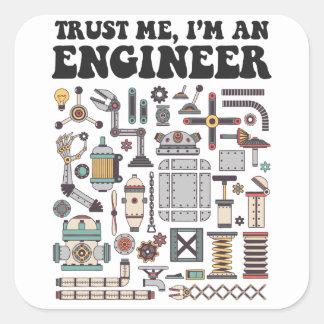 Faites- confiancemoi, je suis un ingénieur sticker carré