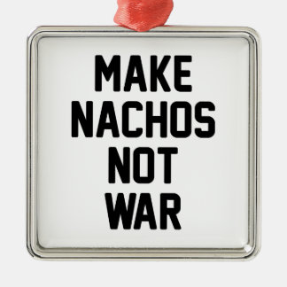 Faites la guerre de Nachos pas Ornement Carré Argenté