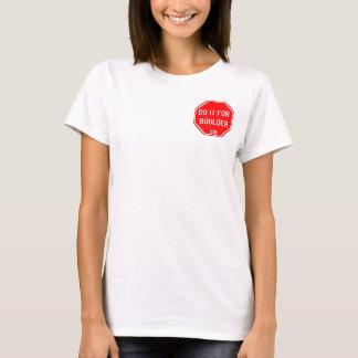 Faites-le pour le T-shirt des femmes de signe