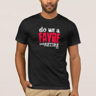 Faites-nous un Favre et retirez T-shirt