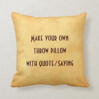 Faites votre propre coussin avec la citation ou