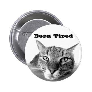 Fatigué né badge rond 5 cm
