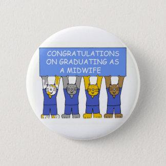 Félicitations sur recevoir un diplôme en tant que badge rond 5 cm