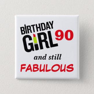 Fille 90 d'anniversaire et encore fabuleux ! badge carré 5 cm