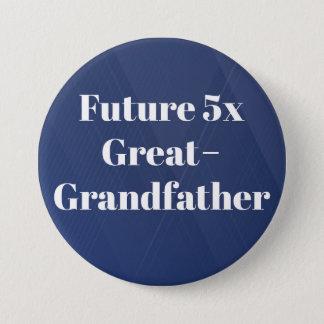 Futur 5x arrière-grand-père - bouton de badge rond 7,6 cm