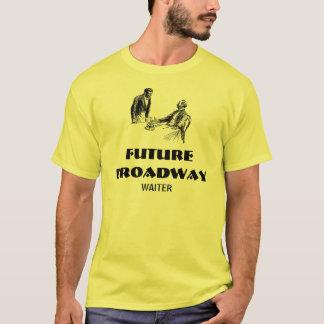 Futur serveur de Broadway T-shirt