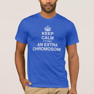 Gardez le calme - c'est seulement un chromosome t-shirt