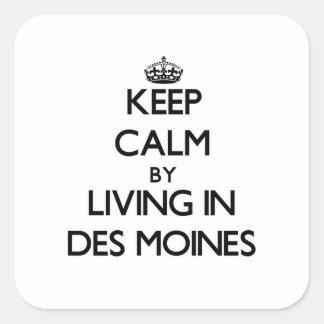 Gardez le calme en habitant à Des Moines Autocollants Carrés