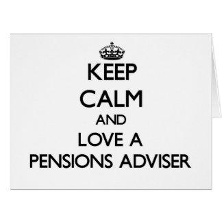 Gardez le calme et aimez un conseiller de pensions cartes de vœux