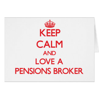 Gardez le calme et aimez un courtier de pensions carte de vœux