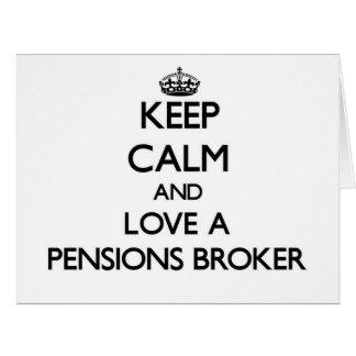 Gardez le calme et aimez un courtier de pensions cartes de vœux