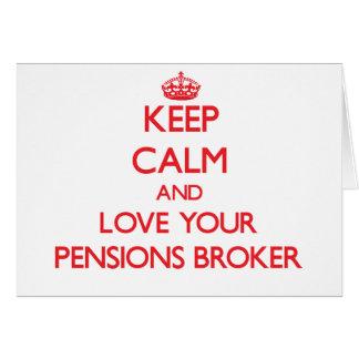 Gardez le calme et aimez votre courtier de pension cartes