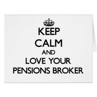 Gardez le calme et aimez votre courtier de pension cartes de vœux