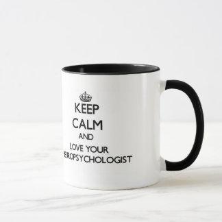Gardez le calme et aimez votre Neuropsychologist Mug