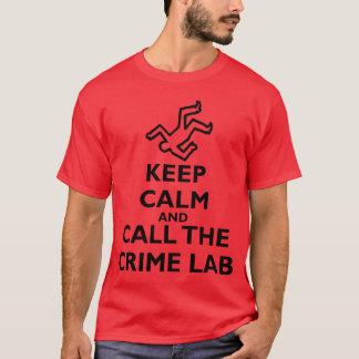 Gardez le calme et appelez le laboratoire de crime t-shirt