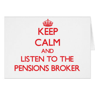 Gardez le calme et écoutez le courtier de pensions cartes de vœux