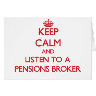 Gardez le calme et écoutez un courtier de pensions cartes de vœux