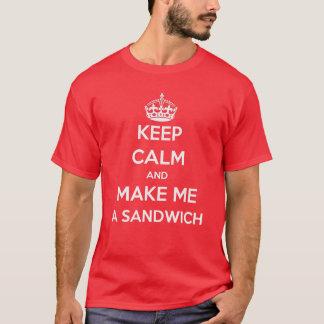Gardez le calme et faites-moi un T-shirt de