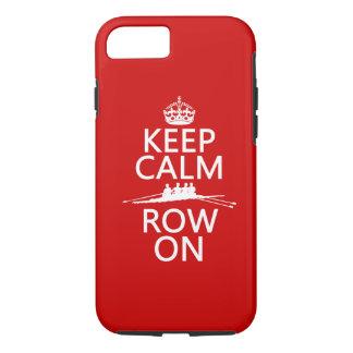 Gardez le calme et la rangée sur (choisissez coque iPhone 7