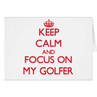 Gardez le calme et le foyer sur mon golfeur