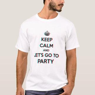 Gardez le calme et partons pour party le TEXTE 3D T-shirt