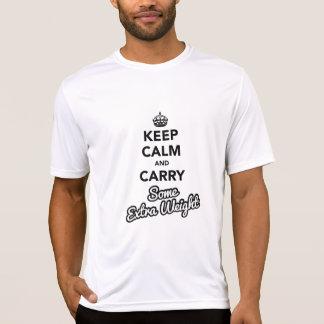 Gardez le calme et portez un certain poids t-shirt