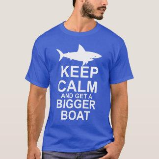 Gardez le calme et prenez un plus grand bateau - t-shirt