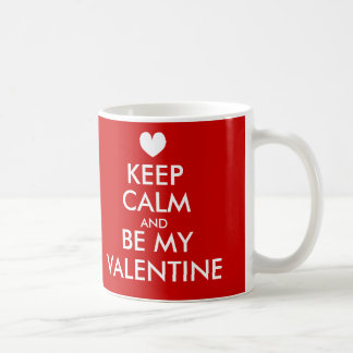 Gardez le calme et soyez ma tasse de Valentine