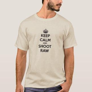 Gardez le calme et tirez cru t-shirt
