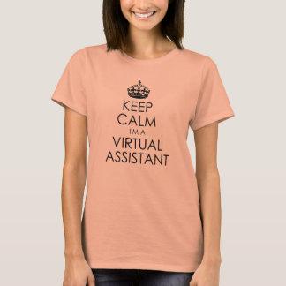 Gardez le calme : Je suis un assistant virtuel T-shirt
