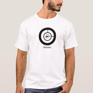 Gotcha ! T-shirt