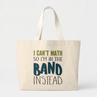 Grand Tote Bag Je ne peux pas des maths, ainsi je suis dans la