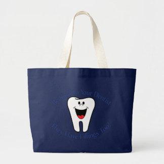 Grand Tote Bag Soyez aimable avec votre dentiste qu'ils ont des