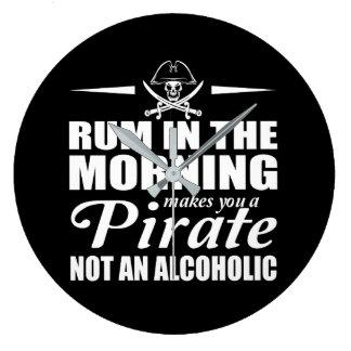 Grande Horloge Ronde Le rhum dans le matin vous incite à pirater non