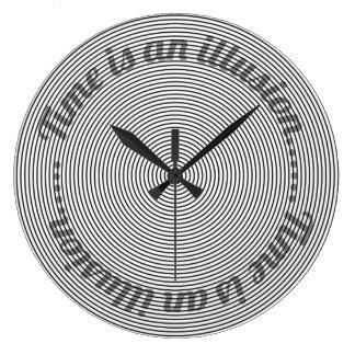Grande Horloge Ronde Le temps est une illusion