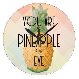"""Grande Horloge Ronde """"Vous êtes l'ananas de mon oeil """""""