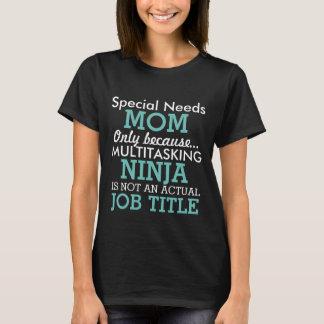 Het grappige Speciale Mamma van Behoeften T Shirt