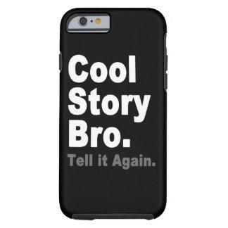 Het koele Verhaal Bro vertelt het opnieuw het Grap Tough iPhone 6 Hoesje