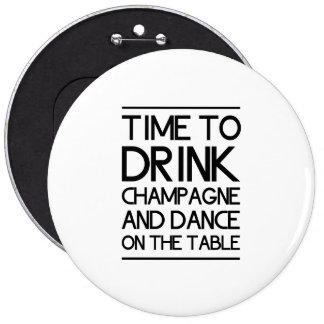 Heure de boire Champagne et de danser sur le Table Badge Rond 15,2 Cm