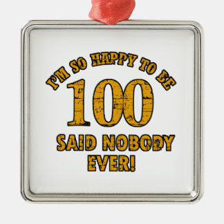 Heureux d'être de 100 ans n'a dit personne jamais ornement carré argenté
