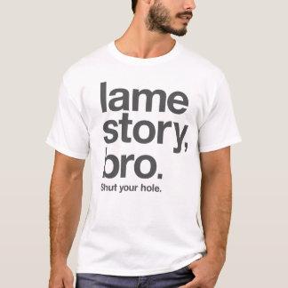 HISTOIRE BOITEUSE, BRO. Fermez votre trou. sur le T-shirt