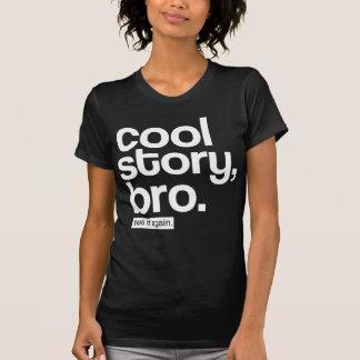 Histoire fraîche, Bro. Dites-le encore T-shirt