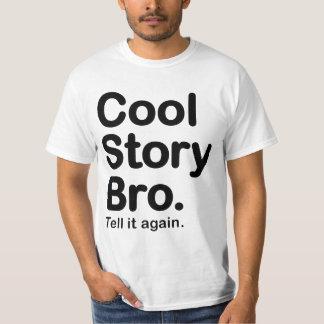 Histoire fraîche Bro. Dites-le évaluent encore le T-shirt