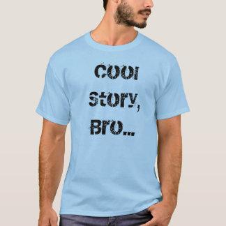 Histoire fraîche, Bro… T-shirt
