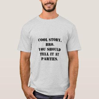 Histoire fraîche, bro. t-shirt